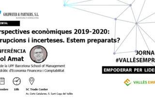 Conferència 'Perspectives econòmiques 2019-2020: Disrupcions i incerteses. Estem preparats?'